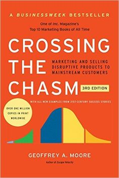 Crossing the Chasm, 3rd Edition: Marketing and Selling Disruptive Products to Mainstream Customers Collins Business Essentials: Amazon.de: Geoffrey A. Moore: Fremdsprachige Bücher