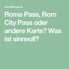 Roma Pass, Rom City Pass oder andere Karte? Was ist sinnvoll?