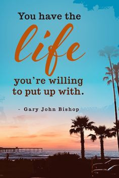 Quotes From Books, Famous Book Quotes, Famous People Quotes Motivation: You have the life you're willing to put up with. - Gary John Bishop. For more famous book quotes like this follow us & visit our website. //famous author quotes //famous life quotes //book quotes meaningful //famous quotes from books //famous people quotes //book quotes inspirational //famous motivational quotes //book quotes aesthetic motivation //famous motivational quotes #book #motivation #inspiration #success