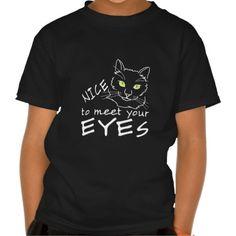 Nice To Meet Your Eyes Shirt