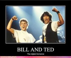 Bill - Alex Winter and Ted - Keanu Reeves, in 'Bill and Ted's Excellent Adventure. They were also in the sequel Bill and Ted's Bogus Journey. LOVE THESE MOVIES!  PARTY ON DUDES!