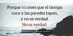 No es verdad... #FedericoGarciaLorca