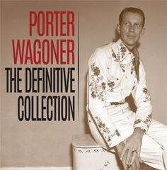 Porter Wagoner - The Definitive Collection