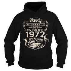 BORN IN 1972  YOURE PRETTY DAMN CLOSE T-SHIRTS, HOODIES, SWEATSHIRT (39.99$ ==► Shopping Now)