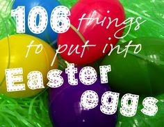 Fun ideas for stuffing plastic Easter eggs.