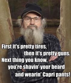 Uncle Si- not capri pants!