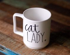 cat lady coffee mug - hand painted white porcelain cup - black text
