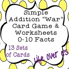 """Simple Addition """"War"""" Card Game and Worksheets for facts 0-10: 13 sets of cards to practice addition facts!! $ #math #education #addition #addingto10 #cardgames #war #lifeovercs"""
