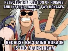 Jiraiya just wanted to have time to be a perv and not be restricted by rules