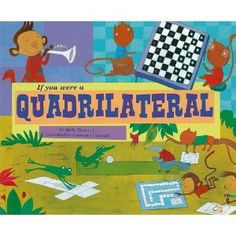 If You Were a Quadrilateral by Molly Blaisdell- Good for the math/ writing connection.