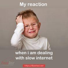 What is your reaction when dealing with slow internet? #slowinternet #checkinternetspeed #speedtestonline #fiberoptic #fibertest Fiber Optic