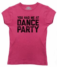 Women's You Had Me At Dance Party T-Shirt - Juniors Fit