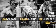 EAT CLEAN. train hard. BE HUMBLE.