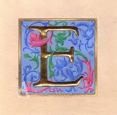 E on parchment - gold leaf and egg tempera