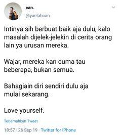 Tweet Quotes, Daily Quotes, Me Quotes, Motivational Quotes, Inspirational Quotes, Reminder Quotes, Self Reminder, Sabar Quotes, Quotes Galau