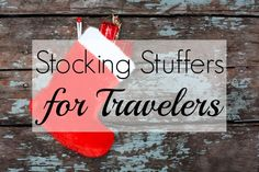 Terrific Travel Gift Ideas for Stocking Stuffers (under $30!)
