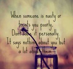 Oh so true...  I will never understand hateful or angry people.   They obviously are miserable people.