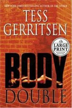 Body Double (Jane Rizzoli and Maura Isles, book by Tess Gerritsen Thriller Books, Mystery Thriller, Happy Reading, I Love Reading, Books To Read, My Books, Maura Isles, Tess Gerritsen, Mystery Books