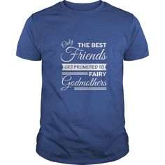 Only the best friends get promoted to fairy godmothers shirt  #gift #ideas #Popular #Everything #Videos #Shop #Animals #pets #Architecture #Art #Cars #motorcycles #Celebrities #DIY #crafts #Design #Education #Entertainment #Food #drink #Gardening #Geek #Hair #beauty #Health #fitness #History #Holidays #events #Home decor #Humor #Illustrations #posters #Kids #parenting #Men #Outdoors #Photography #Products #Quotes #Science #nature #Sports #Tattoos #Technology #Travel #Weddings #Women