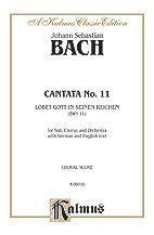 Cantata No. 11 -- Lobet Gott in seinen Reichen (Laud to God in All His Kingdoms) - SATB with SATB Soli