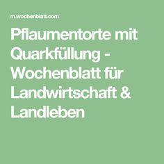 Pflaumentorte mit Quarkfüllung - Wochenblatt für Landwirtschaft & Landleben