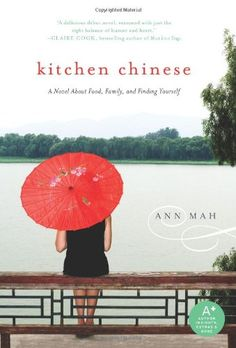 Kitchen Chinese: A Novel About Food, Family, and Finding Yourself by Ann Mah http://www.amazon.com/dp/0061771279/ref=cm_sw_r_pi_dp_qDM-tb03PJ39T