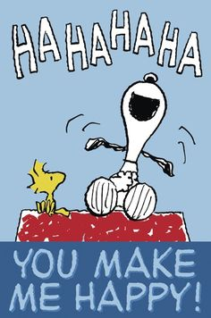 Snoopy and Woodstock laugh! You make me happy! Peanuts Cartoon, Peanuts Snoopy, Peanuts Characters, Cartoon Characters, Charlie Brown Und Snoopy, Snoopy Und Woodstock, Woodstock Bird, Snoopy Quotes, Peanuts Quotes