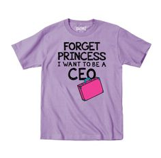 Forget Princess I Want To Be A CEO | Business | Humor | KidTeez Apparel