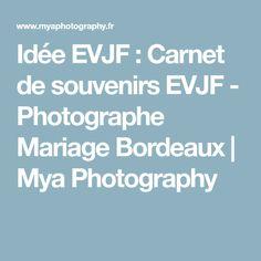 Idée EVJF : Carnet de souvenirs EVJF - Photographe Mariage Bordeaux | Mya Photography