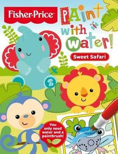 Fisher-Price Sweet Safari Paint with Water - Five Mile Press The