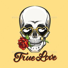 Human skull in heart shaped glasses with rose flower in a mouth and hand-written lettering True Love. Vector illustration in tattoo style. Zip file: Editable AI 10, EPS 10 and high resolution JPG