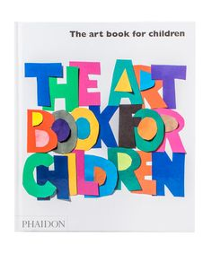 THE ART BOOK FOR CHILDREN, PHAIDON