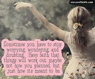 Sometimes You Have To Stop Worrying And Just Have Faith