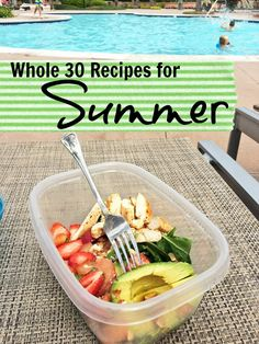 Need inspiration for your Whole 30 experience or just healthier eating in general? Try these Whole 30 recipes that are perfect for summer.