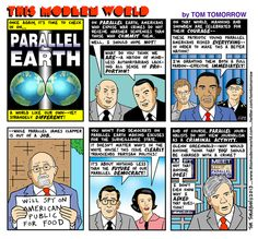 "08.26.13 - 1:20 PM Obama Gives Bush ""Absolute Immunity"" For Everything by Abby Zimet OR: Tom Tomorrow's Life On Parallel Earth"