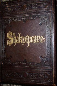 Leather Bound Book~ <3 the Shakespeare script