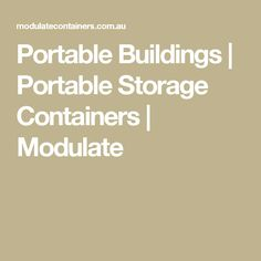 Portable Buildings | Portable Storage Containers | Modulate