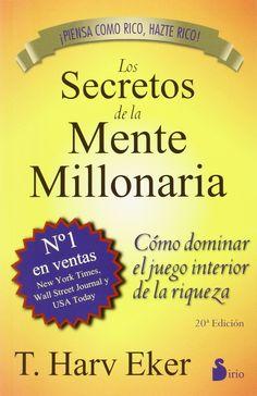 Los secretos de la mente millonaria es el inicio de tu transformación hacia el éxito. Si no preparas tu mente para el dinero, nunca ganas grandes cantidades