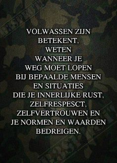 Waar....Volwassen zijn......L.Loe Happy Quotes, True Quotes, Great Quotes, Positive Quotes, Inspirational Quotes, Dutch Quotes, Lessons Learned In Life, Self Quotes, Life Thoughts