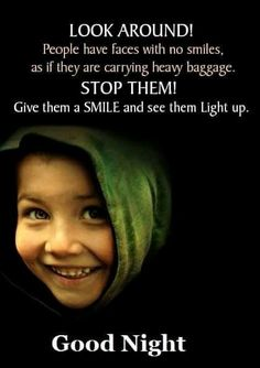 Look around! People have faces with no smiles, as if they are carrying heavy baggage. Give them a SMILE and see them Light up. Morning Music, Rainy Morning, Gm Images, Best Qoutes, Nighty Night, Good Night Image, Good Night Quotes, All Smiles, Good Morning Images
