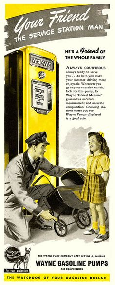 The service station man - He's a friend of the whole family (1947)...such a sweet, wholesome ad.