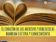 El corazón de los archivos y bibliotecas bombean cultura y conocimiento