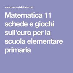 Matematica 11 schede e giochi sull'euro per la scuola elementare primaria