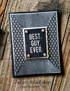 "Hey, Ladies… do you think you have the Best Guy Ever? Well, it's time for you to let them know!  Making a good ""man"" card can sometimes be an exercise in frustration for some of us. So today, I'm sh"