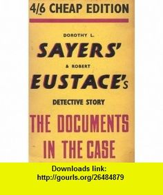 The Documents in the Case  Detective Story 4/6 Cheap Edition [Import] Dorothy L. Sayers, Robert Eustace ,   ,  , ASIN: B003O5MUKQ , tutorials , pdf , ebook , torrent , downloads , rapidshare , filesonic , hotfile , megaupload , fileserve