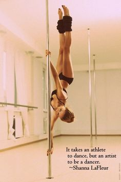 """it takes an athlete to dance but a artist to be dancer""  love this quote!"