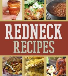 Redneck Recipes and Camping Food | Genius Cooking With Fire Recipes & Other Delicious Mouth Savory  Food Ideas For A Happy Campers By Survival Life http://survivallife.com/2014/05/19/redneck-recipes-and-camping-food/