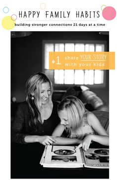 happy family habits #1 : Share YOUR STORY with the kids - A great new series on habits to teach happiness to your kids; tackled 21 days at a time.