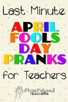 Squarehead Teachers: (No Prep) April Fool's Day Pranks for Teachers
