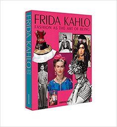 Frida Kahlo: Fashion As the Art of Being: Amazon.it: Susana Martinez Vidal, Lynn Yaeger: Libri in altre lingue